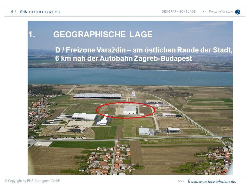 5 D / Freizone Varaždin – am östlichen Rande der Stadt, 6 km nah der Autobahn Zagreb-Budapest GEOGRAPHISCHE LAGE >>Freizone Varaždin 1. GEOGRAPHISCHE