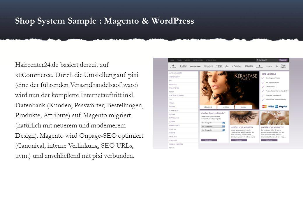 Shop System Sample : Magento & WordPress Haircenter24.de basiert derzeit auf xt:Commerce. Durch die Umstellung auf pixi (eine der führenden Versandhan
