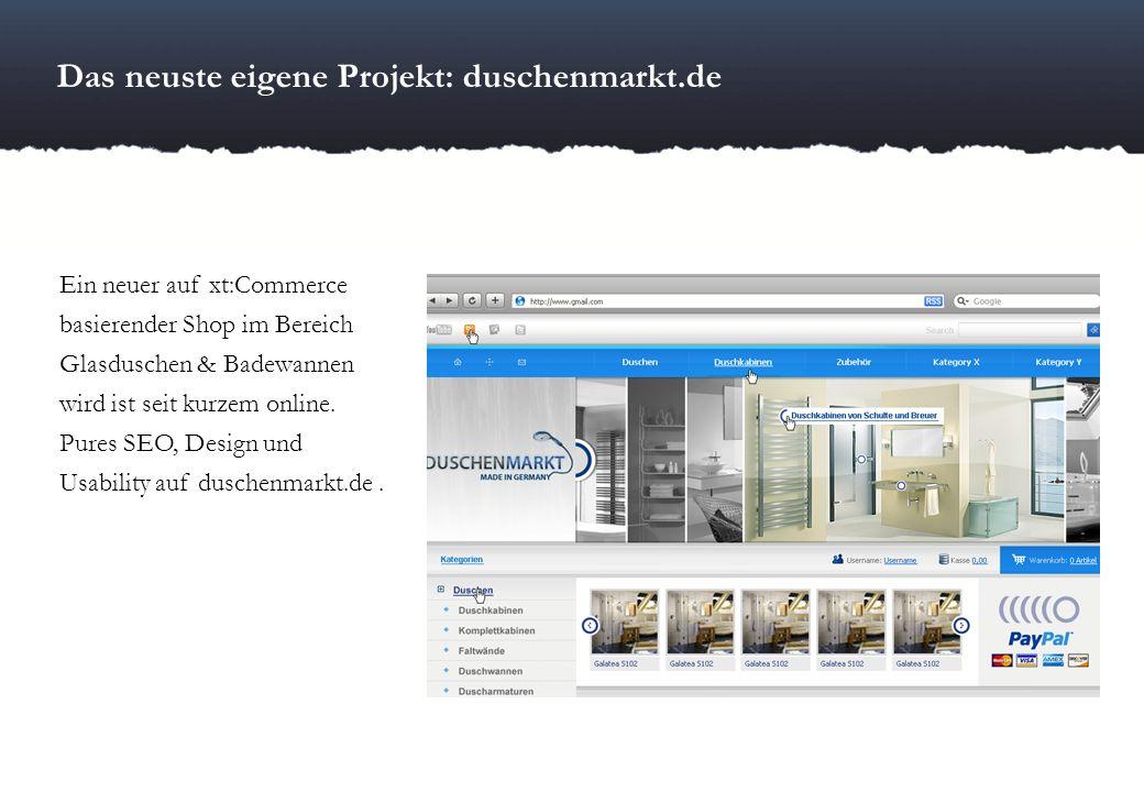 Das neuste eigene Projekt: duschenmarkt.de Ein neuer auf xt:Commerce basierender Shop im Bereich Glasduschen & Badewannen wird ist seit kurzem online.