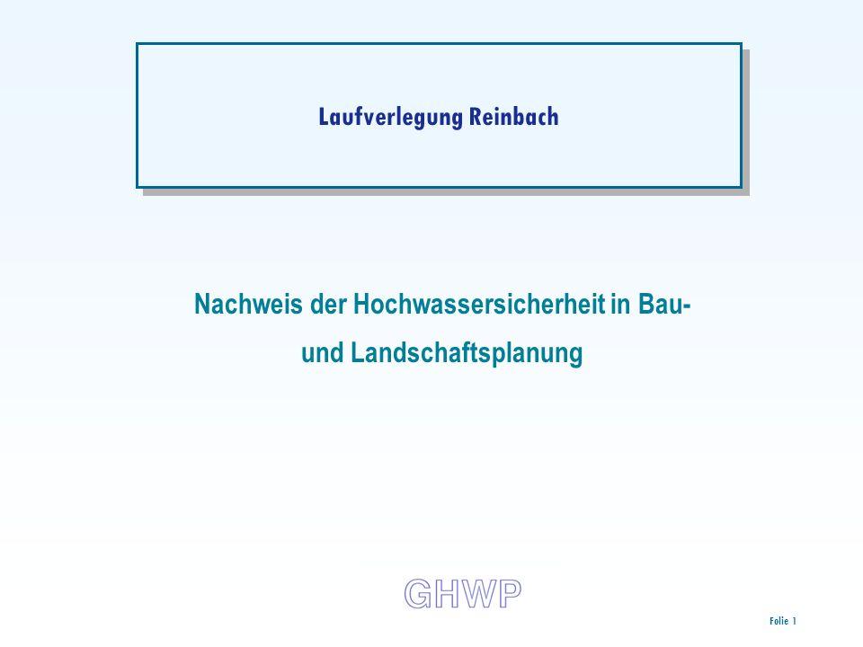 Folie 1 Laufverlegung Reinbach Nachweis der Hochwassersicherheit in Bau- und Landschaftsplanung
