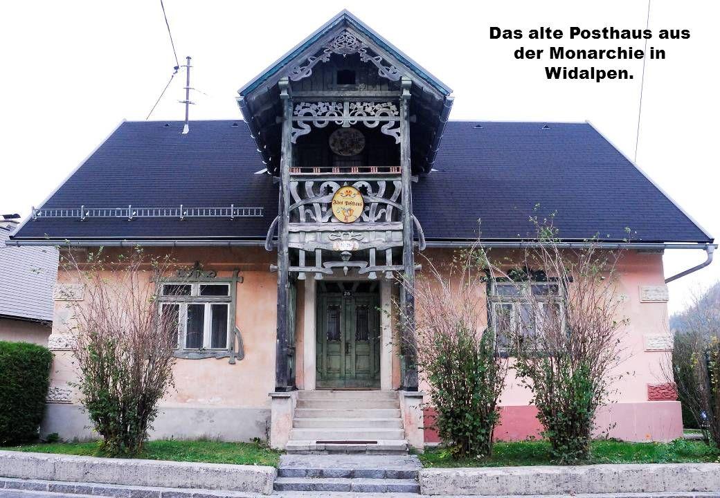 Das alte Posthaus aus der Monarchie in Widalpen.
