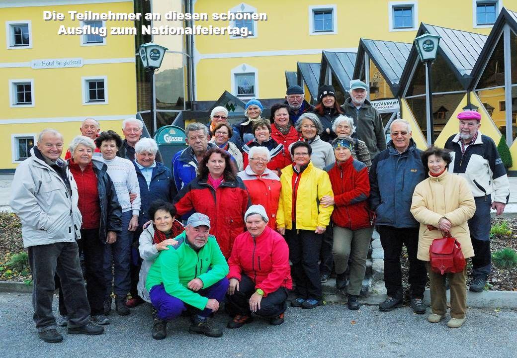 Die Teilnehmer an diesen schönen Ausflug zum Nationalfeiertag.