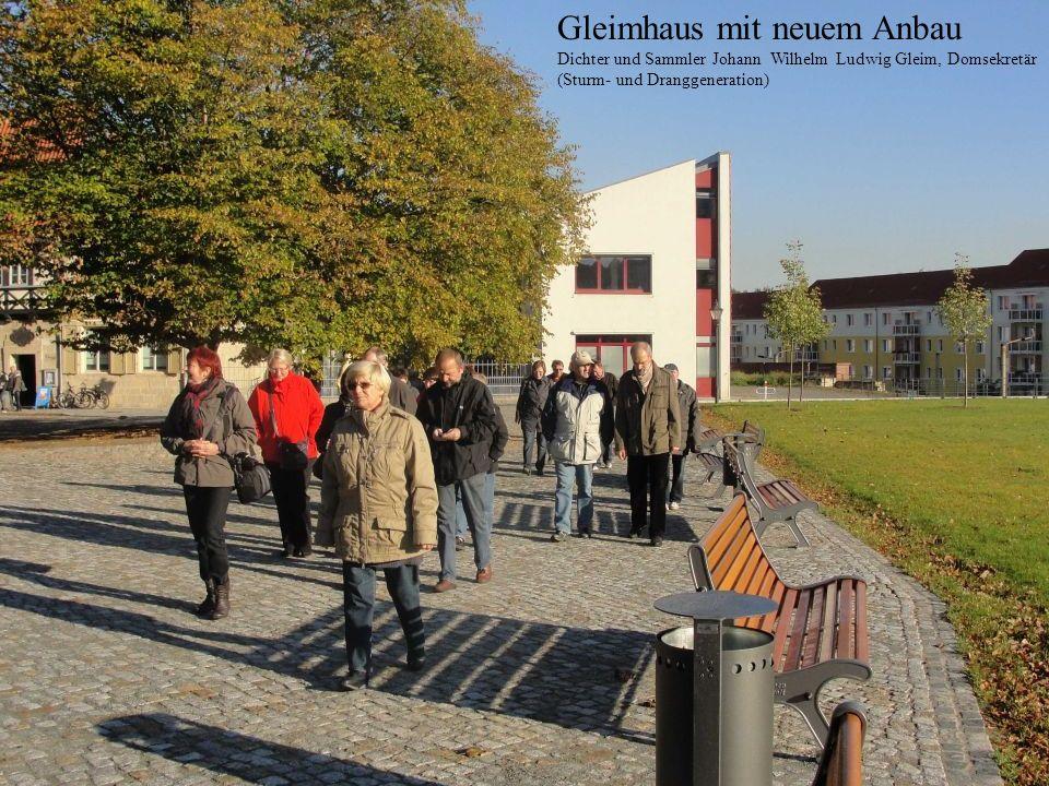 Gleimhaus mit neuem Anbau Dichter und Sammler Johann Wilhelm Ludwig Gleim, Domsekretär (Sturm- und Dranggeneration)