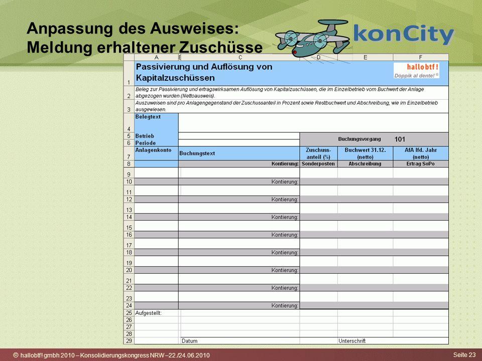 hallobtf! gmbh 2010 – Konsolidierungskongress NRW –22./24.06.2010 Seite 23 Anpassung des Ausweises: Meldung erhaltener Zuschüsse