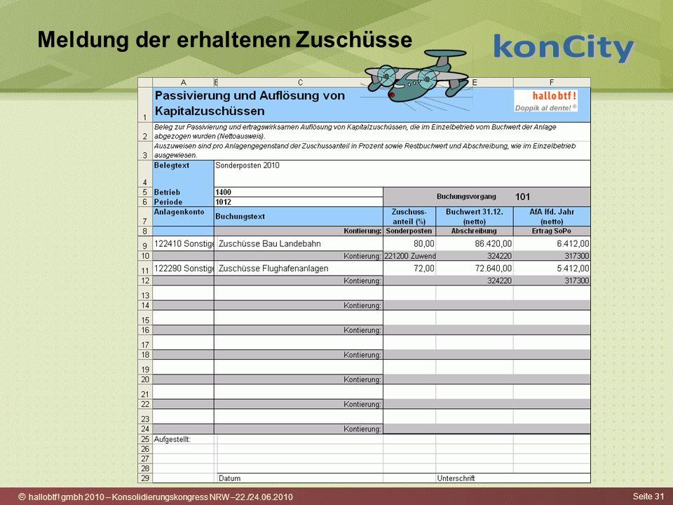 hallobtf! gmbh 2010 – Konsolidierungskongress NRW –22./24.06.2010 Seite 31 Meldung der erhaltenen Zuschüsse