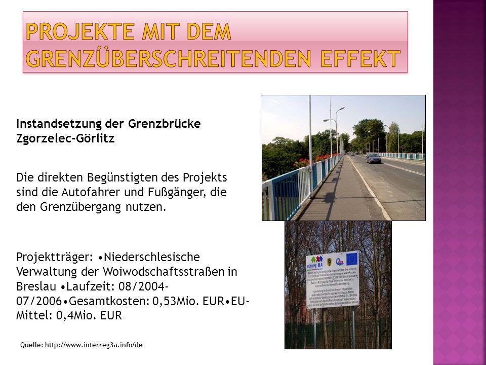 Instandsetzung der Grenzbrücke Zgorzelec-Görlitz Die direkten Begünstigten des Projekts sind die Autofahrer und Fußgänger, die den Grenzübergang nutze