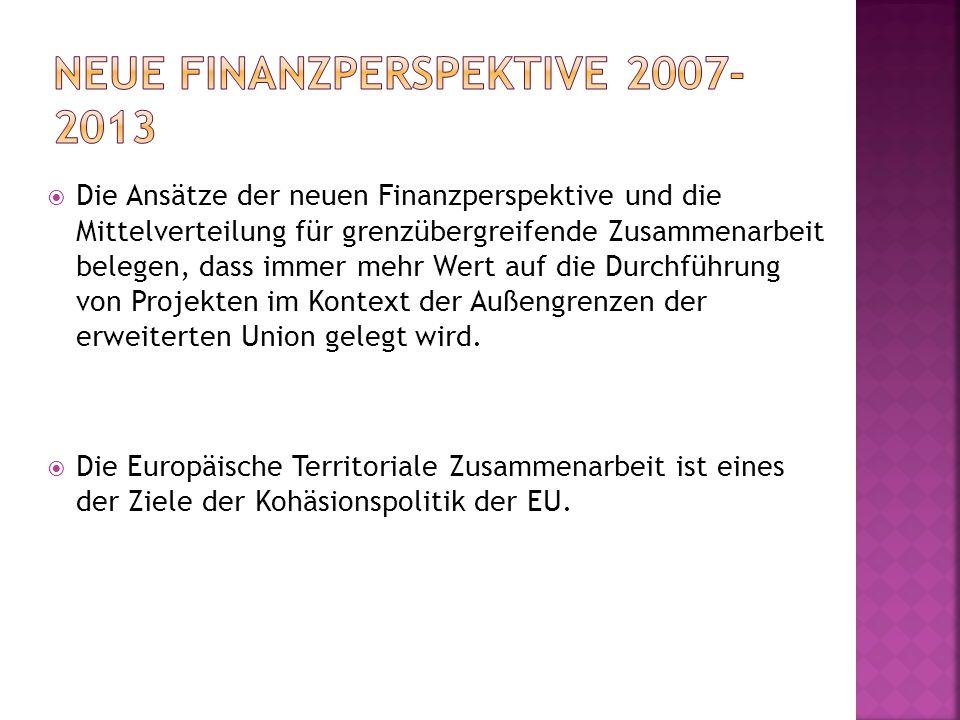 Die Ansätze der neuen Finanzperspektive und die Mittelverteilung für grenzübergreifende Zusammenarbeit belegen, dass immer mehr Wert auf die Durchführung von Projekten im Kontext der Außengrenzen der erweiterten Union gelegt wird.