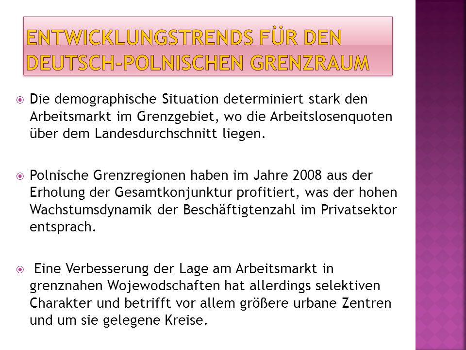 Deutsch-polnischer Grenzraum DeutschlandArbeitslosenquote in % 1 Polen Mecklenburg- Vorpommern Zachodniopomorskie Demmin Uecker-Randow Stralsund 21,5 20,4 17,7 30,0 26,7 25,4 białogardzki łobeski świdwiński BrandenburgLubuskie Uckermark Elbe-Elster Oberspreewald 21,2 19,4 19,6 27,9 25,1 24,5 krośnieński nowosolski żagański SachsenDolnośląskie Görlitz Bautzen - 21,1 16,4 - 26,4 25,4 24,6 złotoryjski lubański dzierżoniowski 1Główny Urząd Statystyczny, Bundesagentur für Arbeit, 2Stand: März 2009 – polnische Seite, deutsche Seite – Jahr 2008