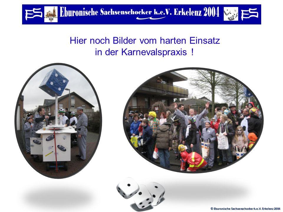 © Eburonische Sachsenschocker k.e.V. Erkelenz 2004 Also das war schon eine tolle Sache und der Bau des Wagens hat eine Menge Spaß gemacht. Übrigens si