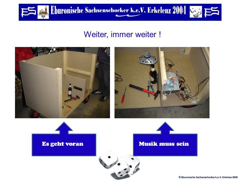 © Eburonische Sachsenschocker k.e.V. Erkelenz 2004 Und so sah das dann aus ! Schwere ArbeitSchwerstarbeit