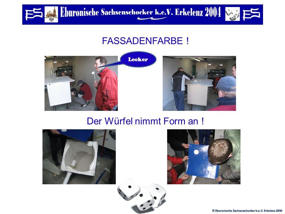 © Eburonische Sachsenschocker k.e.V. Erkelenz 2004 Feintuning ! Umzug in die