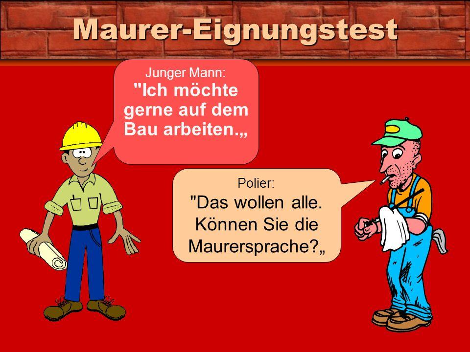 Maurer-Eignungstest Junger Mann: Ich möchte gerne auf dem Bau arbeiten.