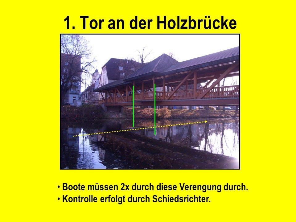 1. Tor an der Holzbrücke Boote müssen 2x durch diese Verengung durch.