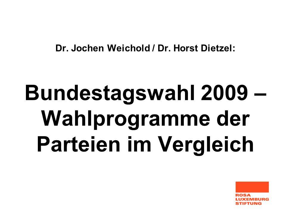 Dr. Jochen Weichold / Dr. Horst Dietzel: Bundestagswahl 2009 – Wahlprogramme der Parteien im Vergleich