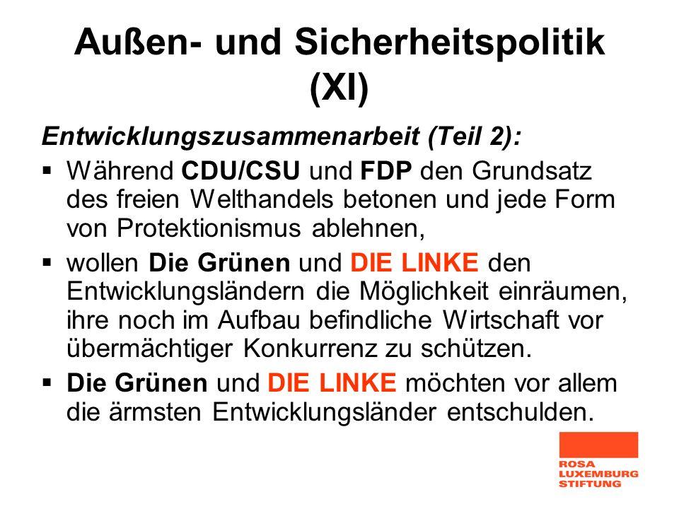 Außen- und Sicherheitspolitik (XI) Entwicklungszusammenarbeit (Teil 2): Während CDU/CSU und FDP den Grundsatz des freien Welthandels betonen und jede