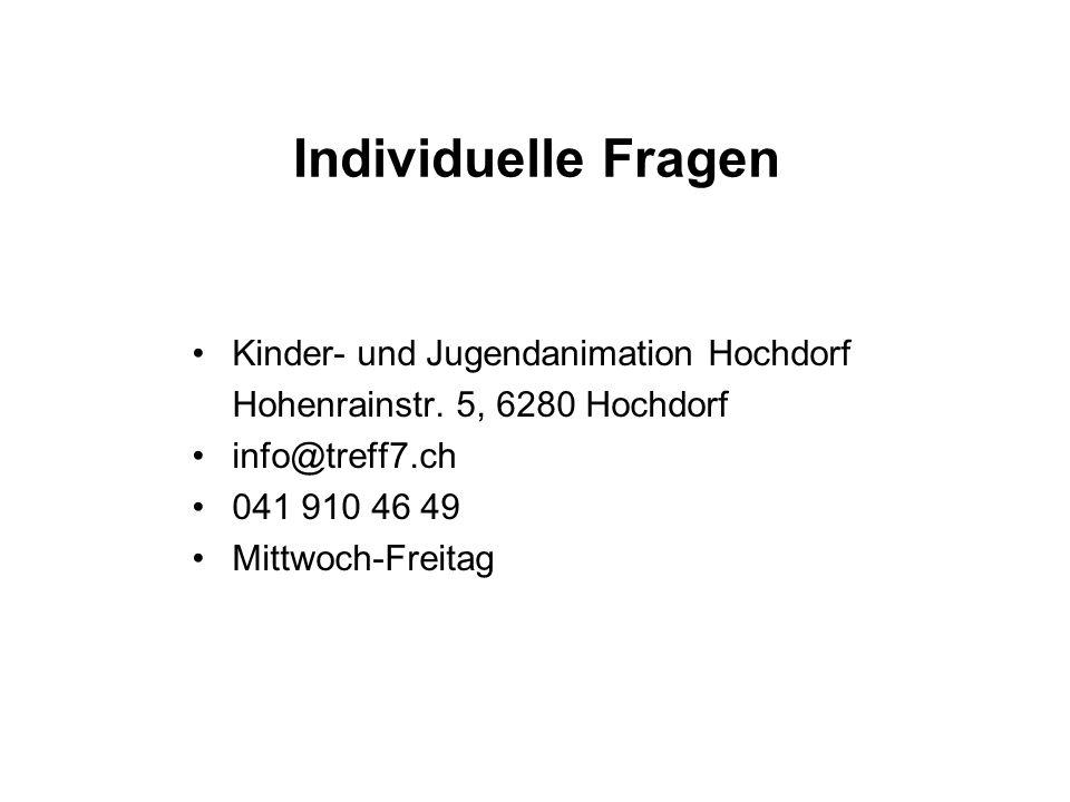 Individuelle Fragen Kinder- und Jugendanimation Hochdorf Hohenrainstr. 5, 6280 Hochdorf info@treff7.ch 041 910 46 49 Mittwoch-Freitag