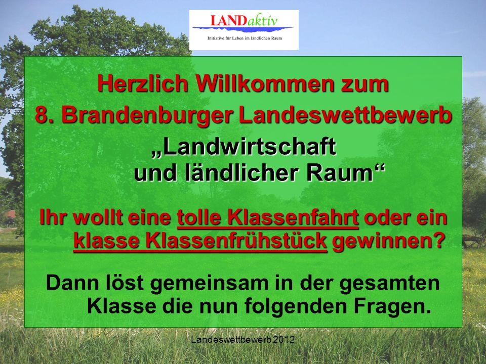 Landeswettbewerb 2012 Herzlich Willkommen zum 8.