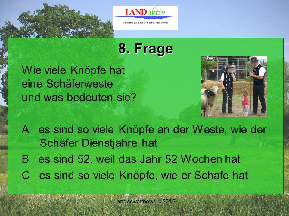 Landeswettbewerb 2012 8. Frage Wie viele Knöpfe hat eine Schäferweste und was bedeuten sie.