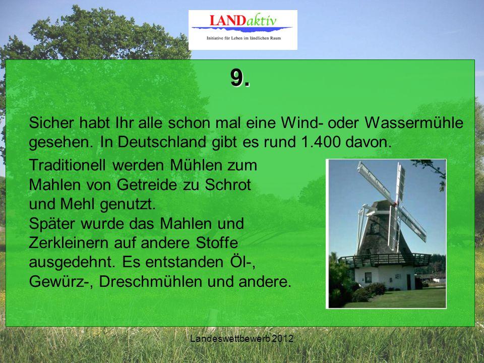 Landeswettbewerb 2012 9. Sicher habt Ihr alle schon mal eine Wind- oder Wassermühle gesehen.
