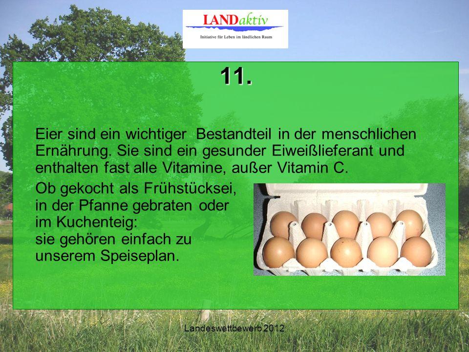 Landeswettbewerb 2012 11. Eier sind ein wichtiger Bestandteil in der menschlichen Ernährung.