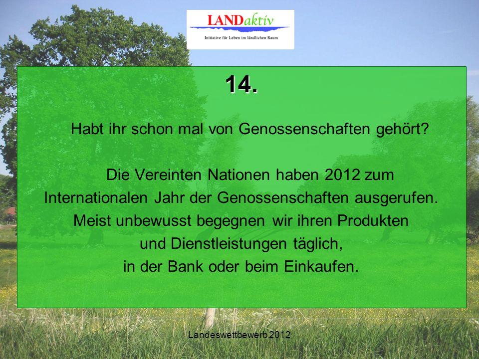 Landeswettbewerb 2012 14. Habt ihr schon mal von Genossenschaften gehört.