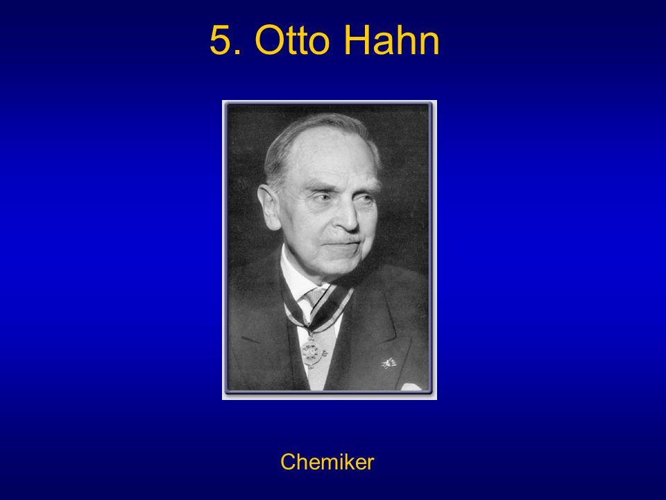 5. Otto Hahn Chemiker