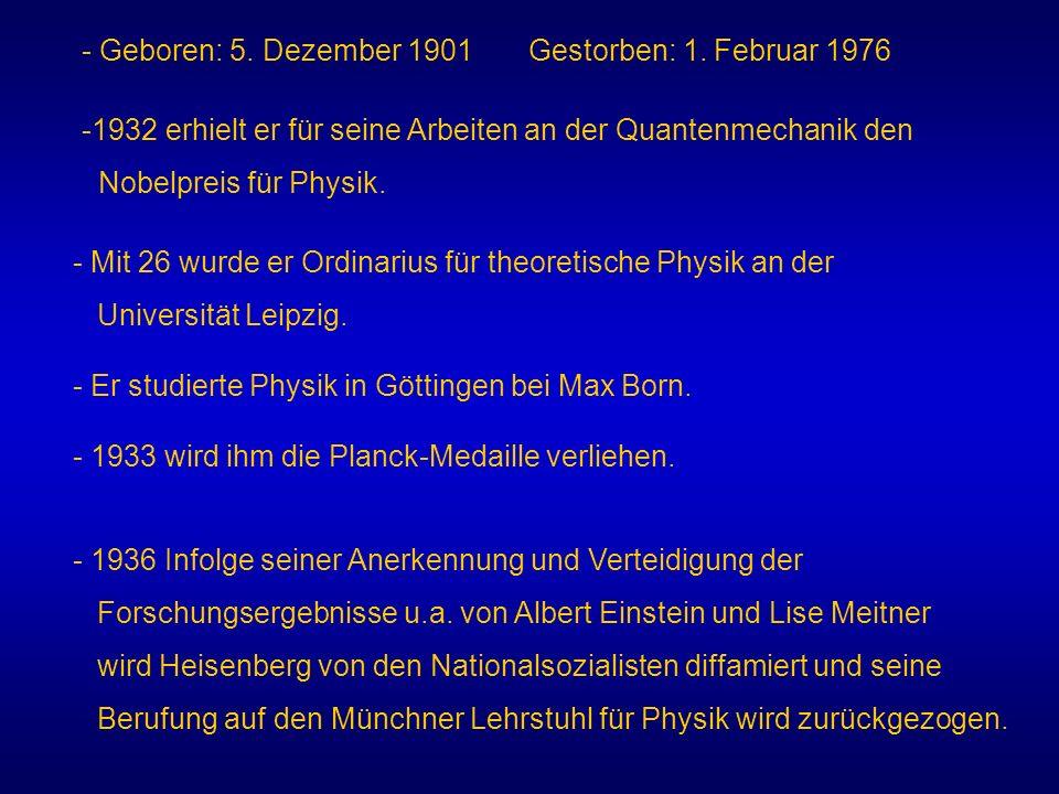 - Geboren: 5. Dezember 1901 Gestorben: 1. Februar 1976 -1932 erhielt er für seine Arbeiten an der Quantenmechanik den Nobelpreis für Physik. - Mit 26