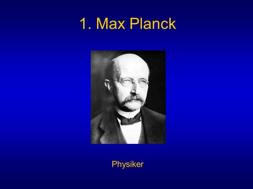 1. Max Planck Physiker