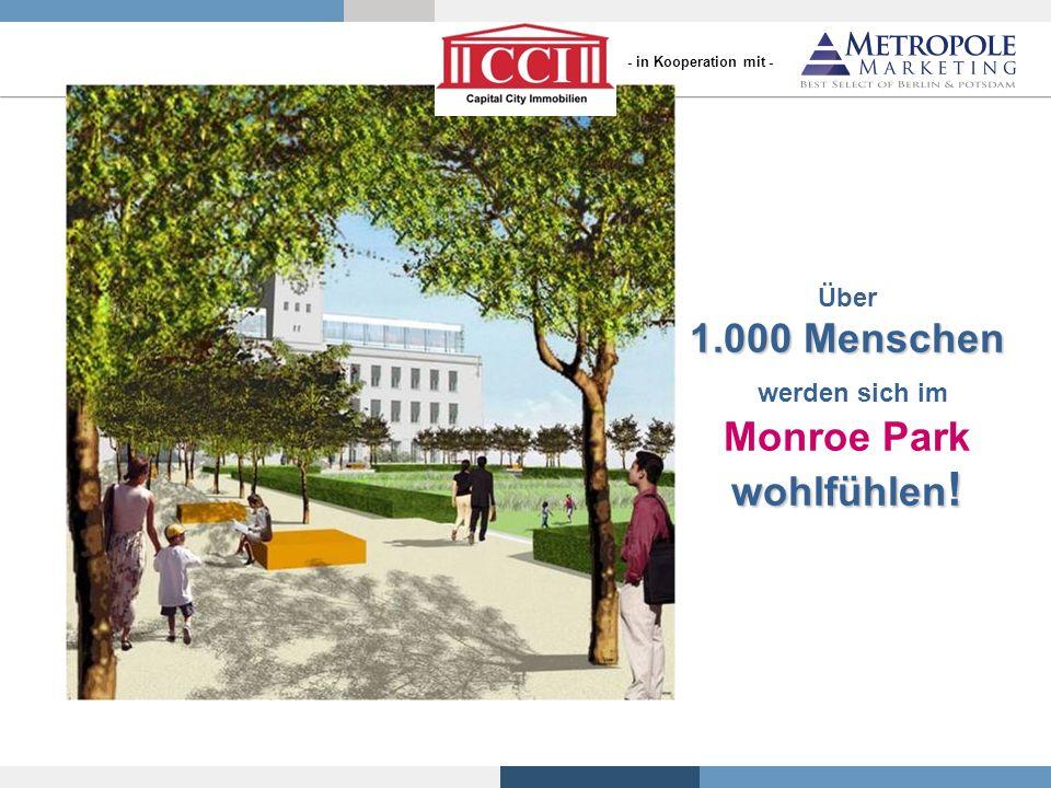 Über 1.000 Menschen werden sich im Monroe Park wohlfühlen ! - in Kooperation mit -