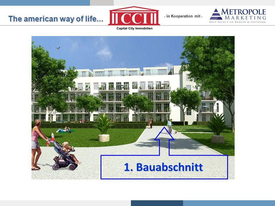 The american way of life... 1. Bauabschnitt - in Kooperation mit -