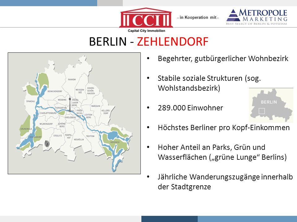 BERLIN - ZEHLENDORF Begehrter, gutbürgerlicher Wohnbezirk Stabile soziale Strukturen (sog. Wohlstandsbezirk) 289.000 Einwohner Höchstes Berliner pro K