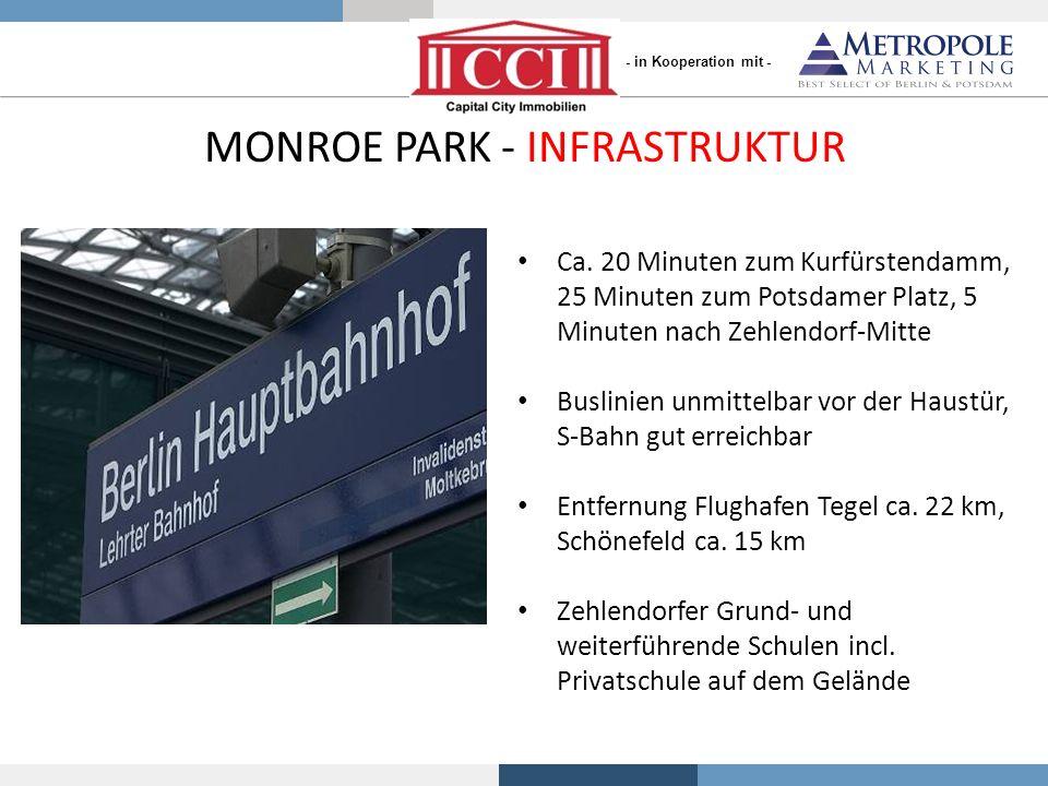 MONROE PARK - INFRASTRUKTUR Ca. 20 Minuten zum Kurfürstendamm, 25 Minuten zum Potsdamer Platz, 5 Minuten nach Zehlendorf-Mitte Buslinien unmittelbar v