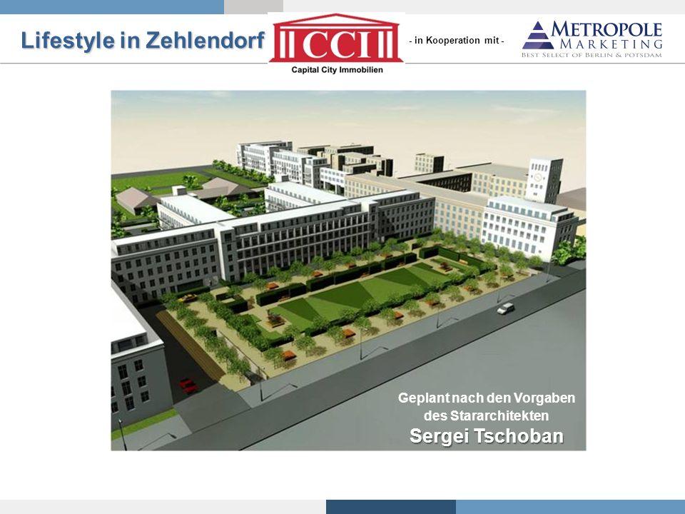 Geplant nach den Vorgaben des Stararchitekten Sergei Tschoban Lifestyle in Zehlendorf - in Kooperation mit -