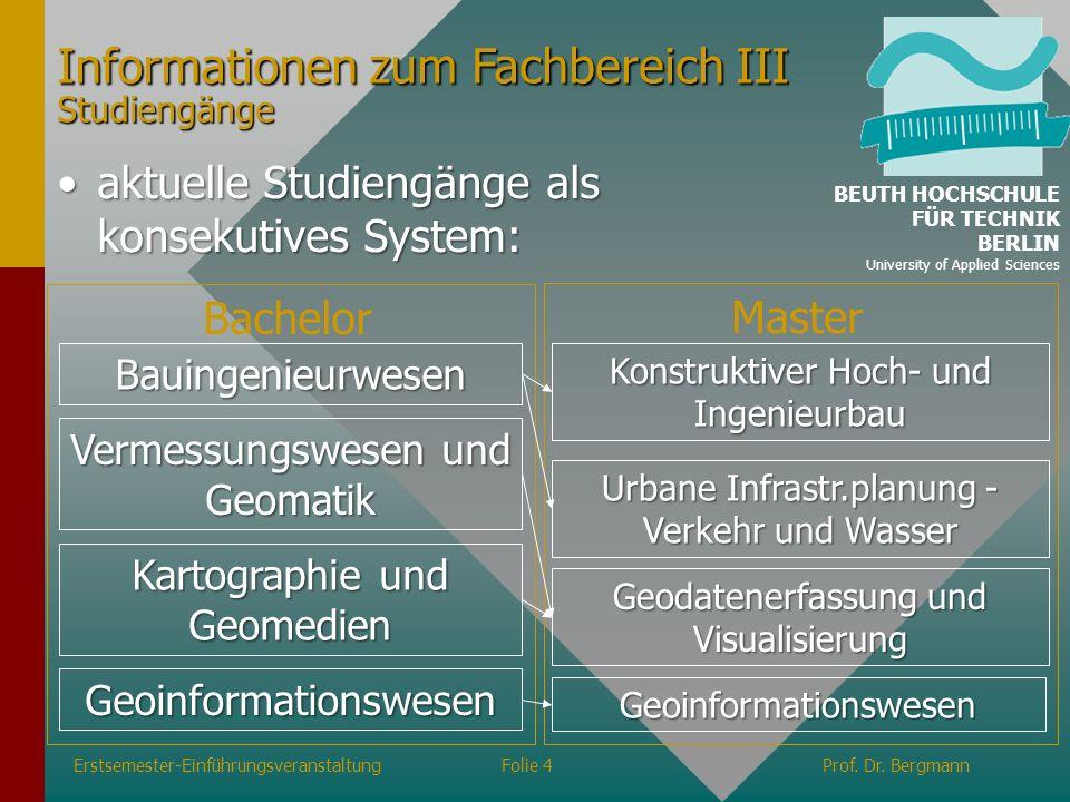 Erstsemester-EinführungsveranstaltungFolie 4Prof. Dr. Bergmann aktuelle Studiengänge als konsekutives System:aktuelle Studiengänge als konsekutives Sy