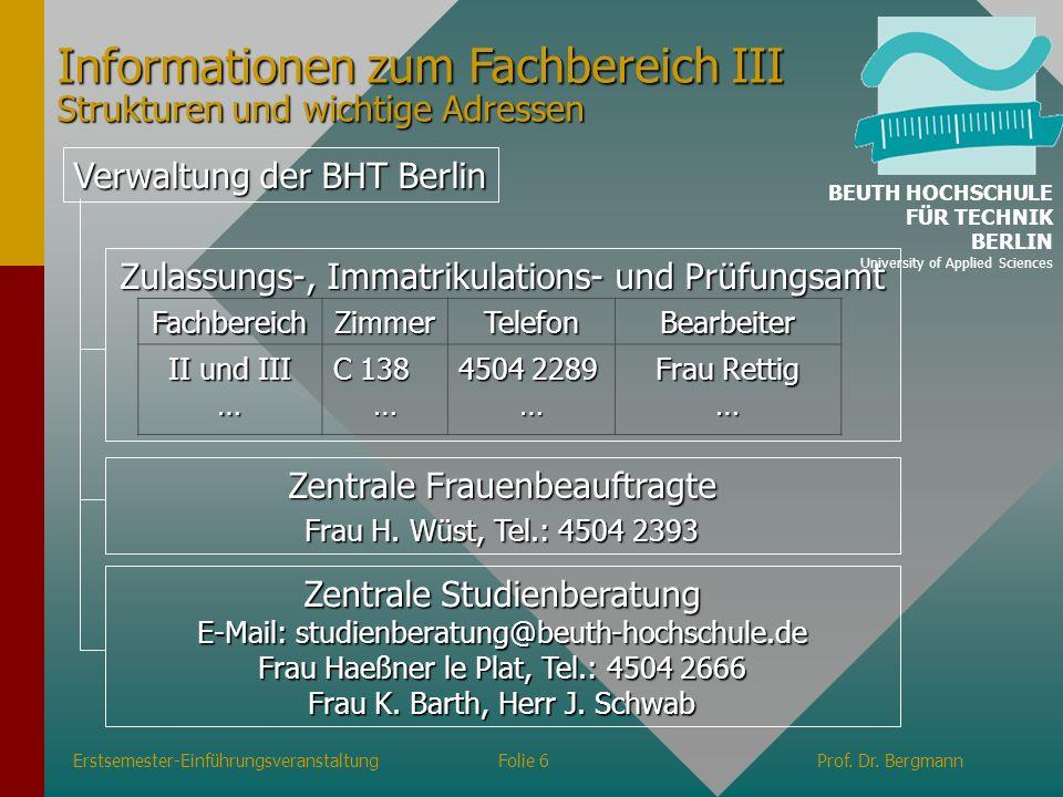 Verwaltung der BHT Berlin Zulassungs-, Immatrikulations- und Prüfungsamt FachbereichZimmerTelefonBearbeiter II und III … C 138 … 4504 2289 … Frau Rett
