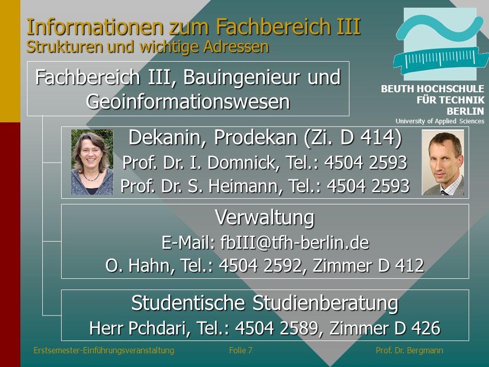 Fachbereich III, Bauingenieur und Geoinformationswesen Verwaltung E-Mail: fbIII@tfh-berlin.de O. Hahn, Tel.: 4504 2592, Zimmer D 412 Studentische Stud