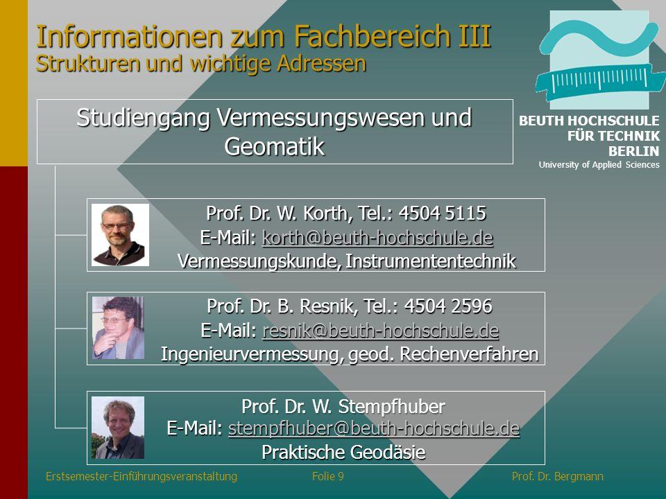 Studiengang Vermessungswesen und Geomatik Informationen zum Fachbereich III Strukturen und wichtige Adressen Erstsemester-EinführungsveranstaltungFoli