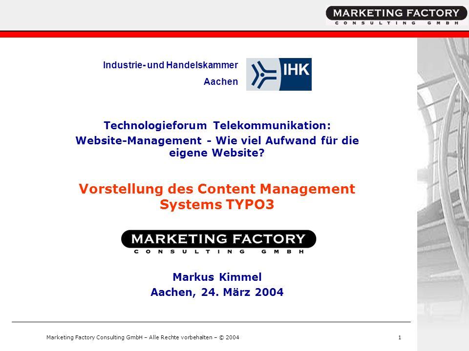 Marketing Factory Consulting GmbH – Alle Rechte vorbehalten – © 20041 Technologieforum Telekommunikation: Website-Management - Wie viel Aufwand für di