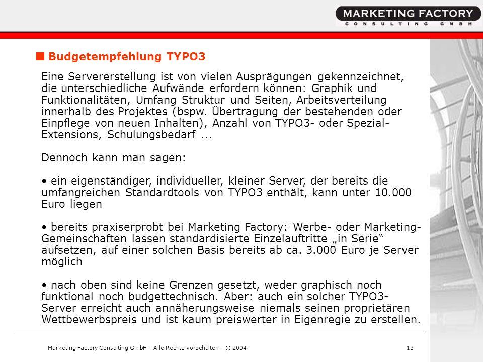 Marketing Factory Consulting GmbH – Alle Rechte vorbehalten – © 200413 Budgetempfehlung TYPO3 Eine Servererstellung ist von vielen Ausprägungen gekenn
