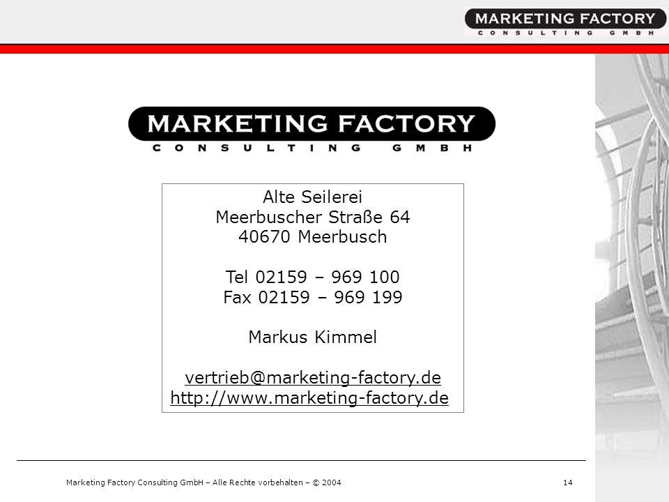 Marketing Factory Consulting GmbH – Alle Rechte vorbehalten – © 200414 Alte Seilerei Meerbuscher Straße 64 40670 Meerbusch Tel 02159 – 969 100 Fax 021