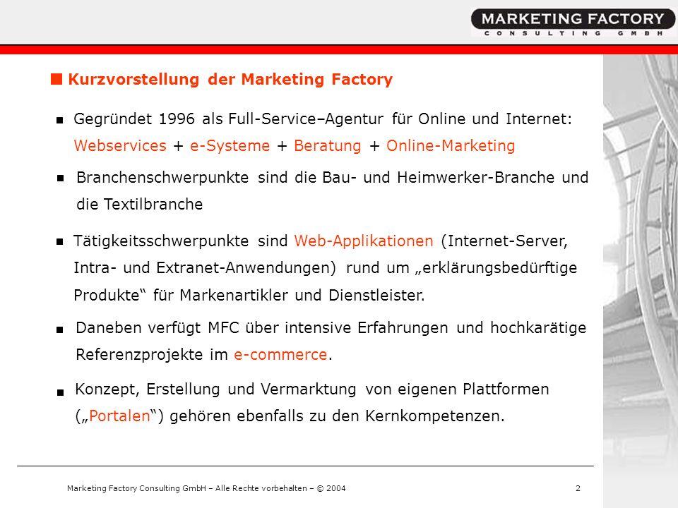 Marketing Factory Consulting GmbH – Alle Rechte vorbehalten – © 20042 Gegründet 1996 als Full-Service–Agentur für Online und Internet: Webservices + e