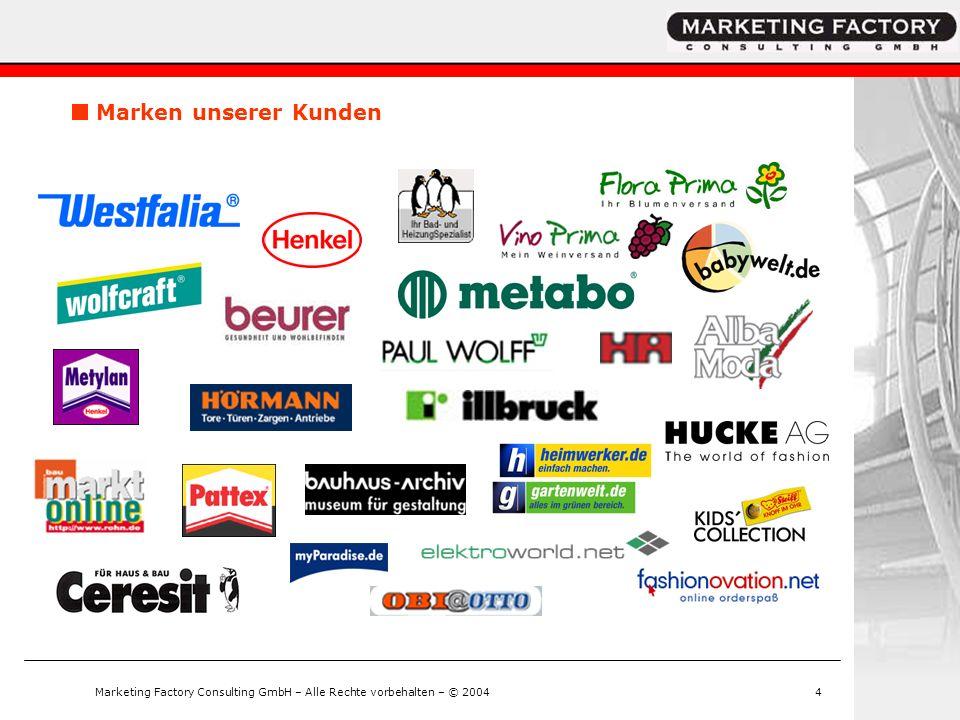 Marketing Factory Consulting GmbH – Alle Rechte vorbehalten – © 20044 Marken unserer Kunden