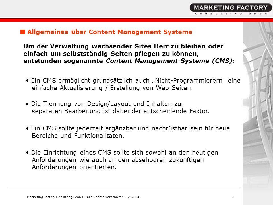 Marketing Factory Consulting GmbH – Alle Rechte vorbehalten – © 20045 Allgemeines über Content Management Systeme Um der Verwaltung wachsender Sites H