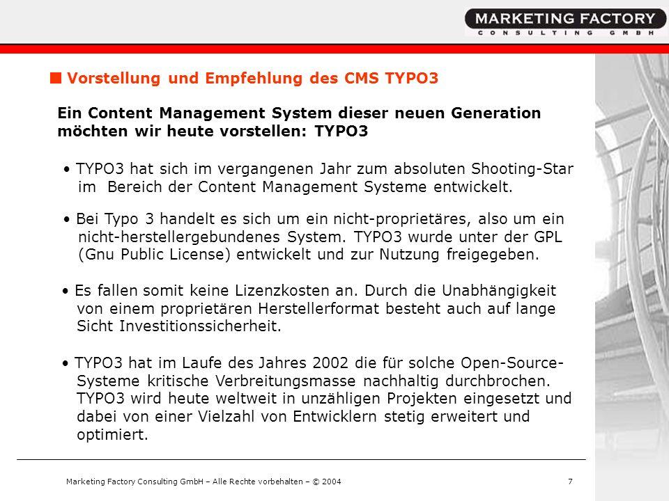Marketing Factory Consulting GmbH – Alle Rechte vorbehalten – © 20047 Vorstellung und Empfehlung des CMS TYPO3 Ein Content Management System dieser ne