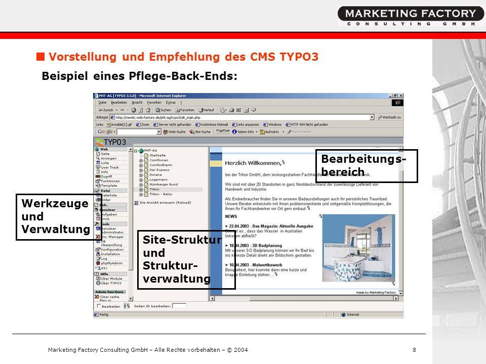 Marketing Factory Consulting GmbH – Alle Rechte vorbehalten – © 20048 Vorstellung und Empfehlung des CMS TYPO3 Beispiel eines Pflege-Back-Ends: Werkze