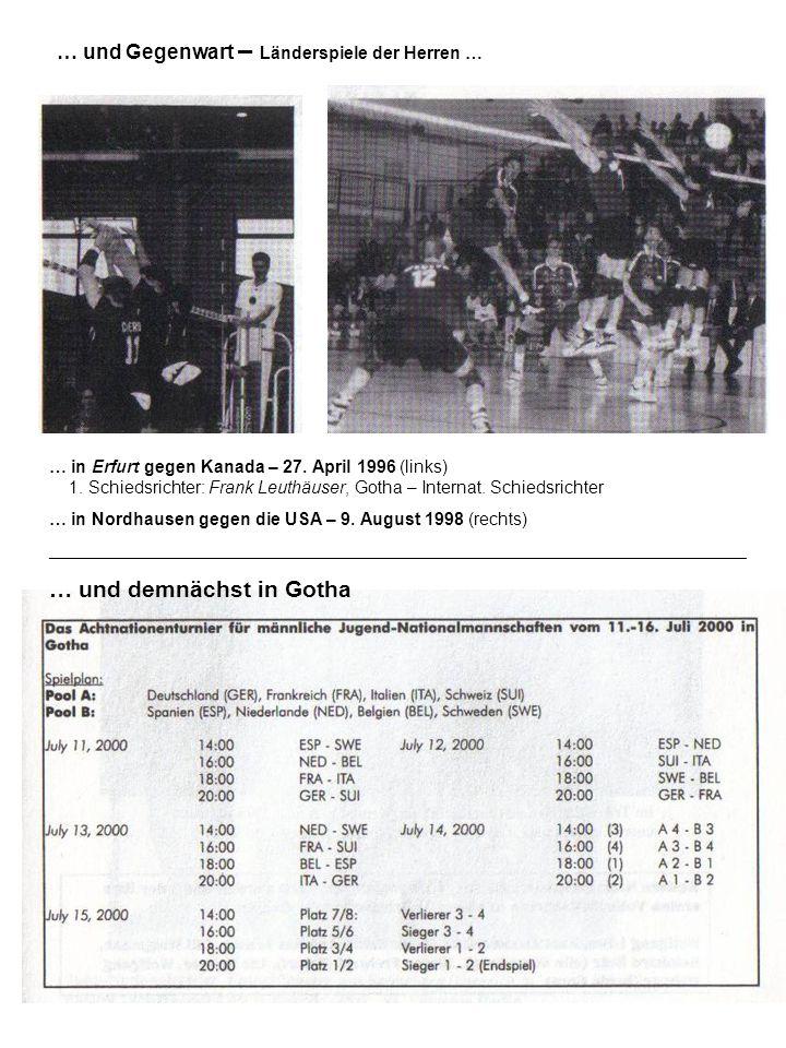… und Gegenwart – Länderspiele der Herren … … in Erfurt gegen Kanada – 27. April 1996 (links) 1. Schiedsrichter: Frank Leuthäuser, Gotha – Internat. S