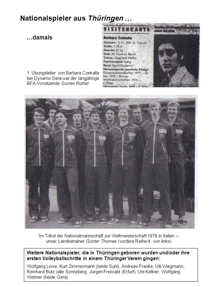 Nationalspieler aus Thüringen … …damals 1. Übungsleiter von Barbara Czekalla bei Dynamo Gera war der langjährige BFA-Vorsitzende Günter Rother Im Trik