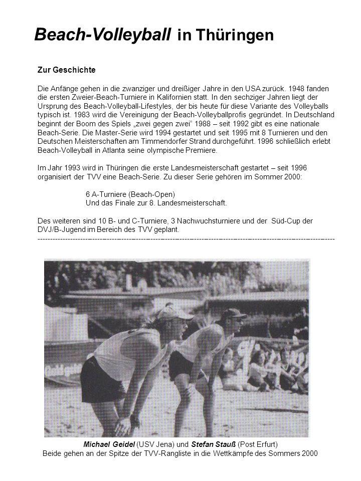 Beach-Volleyball in Thüringen Zur Geschichte Die Anfänge gehen in die zwanziger und dreißiger Jahre in den USA zurück. 1948 fanden die ersten Zweier-B