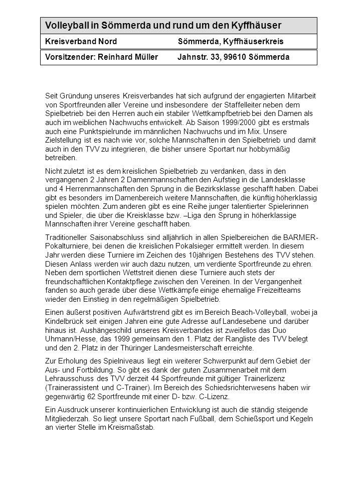 Volleyball in Sömmerda und rund um den Kyffhäuser Kreisverband NordSömmerda, Kyffhäuserkreis Vorsitzender: Reinhard MüllerJahnstr. 33, 99610 Sömmerda
