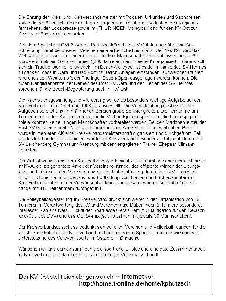 Der KV Ost stellt sich übrigens auch im Internet vor: http://home.t-online.de/home/kphutzsch Die Ehrung der Kreis- und Kreisverbandsmeister mit Pokale